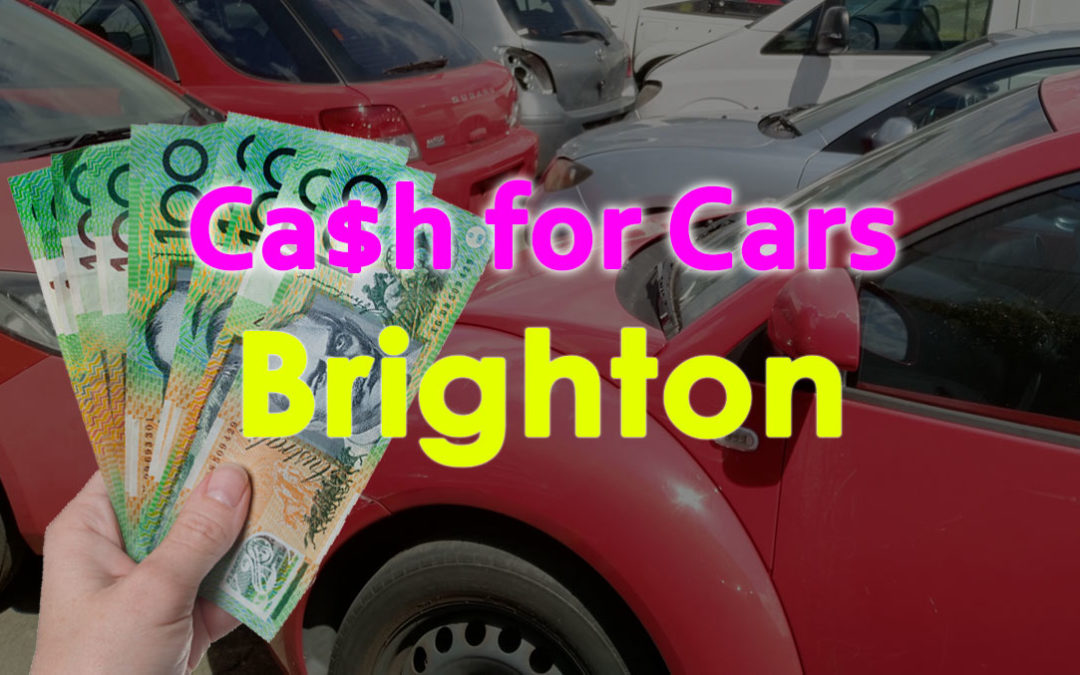 Brighton Cash for Cars Removals