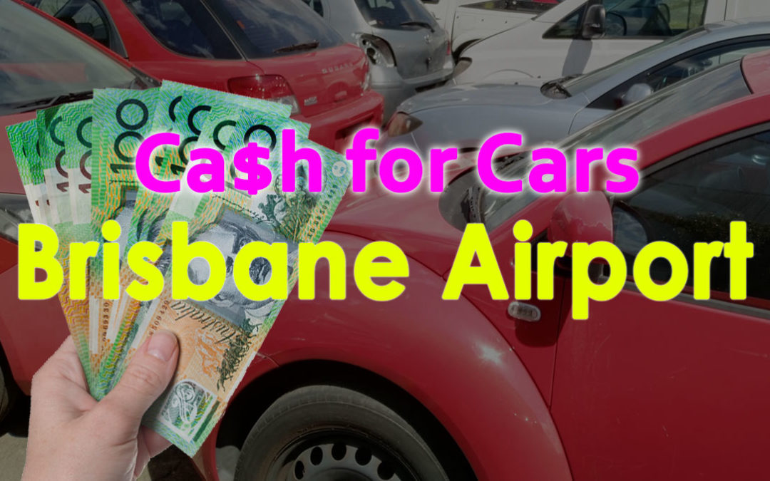 Brisbane Airport Cash for Cars-Removals