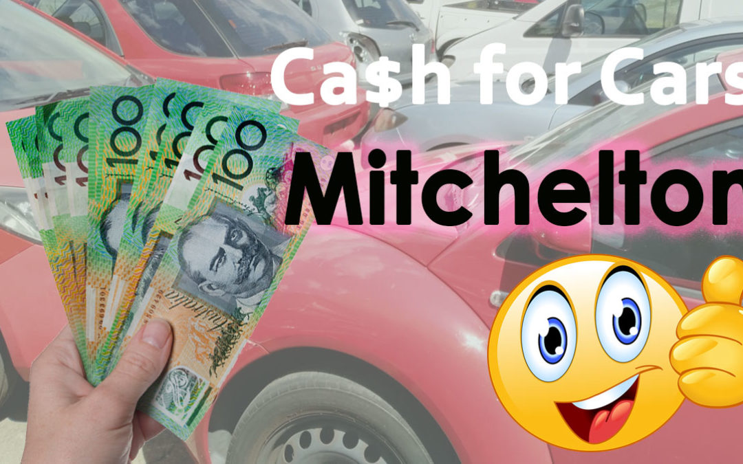 Mitchelton Cash for Cars Removals