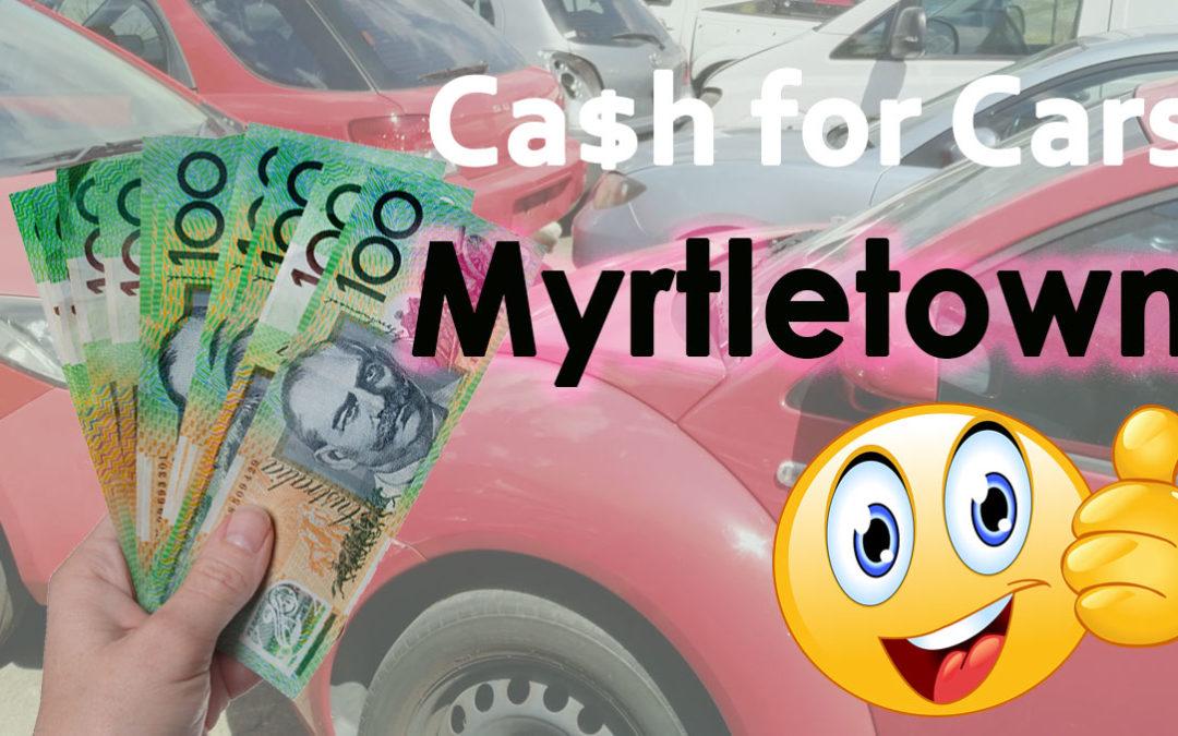 Myrtletown Cash for Cars Removals
