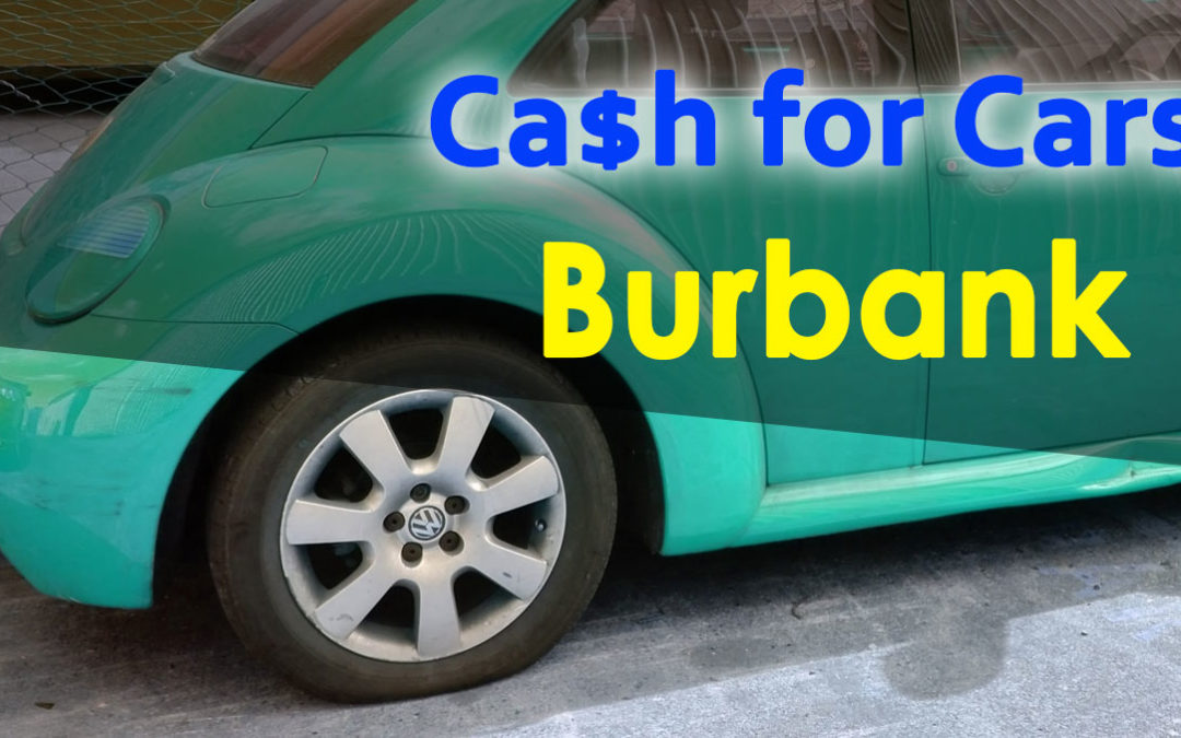 Burbank Cash for Cars Removals