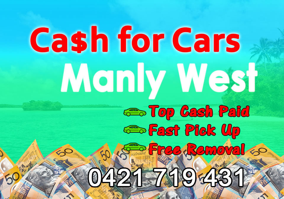 Manly West Cash for Cars Removals