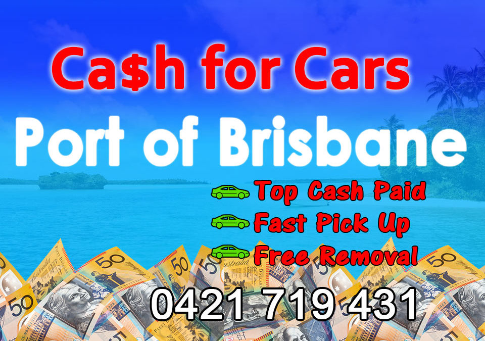 Port of Brisbane Cash for Cars Removals